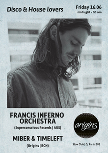 Origins #OFF WEEK Francis Inferno Orchestra (AUS)
