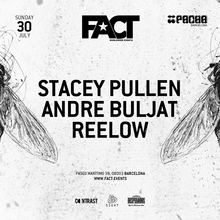 FACT pres. Stacey Pullen, Reelow & Andre Buljat at Pacha Barcelona