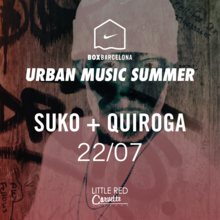 SUKO + QUIROGA | URBAN MUSIC SUMMER | Exclusive Show @ BOX Barcelona