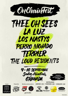 On Chain Fest - Thee Oh Sees / La Luz / Los Nastys / Perro Mojado / Terrier / The Loud Residents