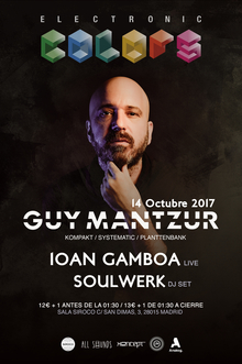 ELECTRONIC COLORS: GUY MANTZUR + IOAN GAMBOA + SOULWERK