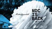MDC IS BACK :: SAB. 3 MARZO 2018 ::
