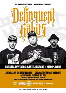 DELINQUENT HABITS EN MADRID + Cartel Hispano + Mad Players